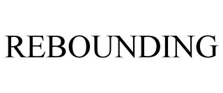 mark for REBOUNDING, trademark #85526454