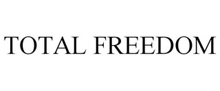 mark for TOTAL FREEDOM, trademark #85527163