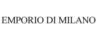 mark for EMPORIO DI MILANO, trademark #85527265