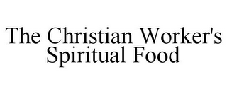 mark for THE CHRISTIAN WORKER'S SPIRITUAL FOOD, trademark #85527380