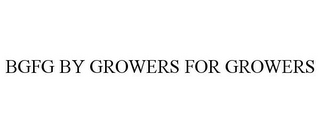 mark for BGFG BY GROWERS FOR GROWERS, trademark #85528109