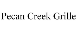 mark for PECAN CREEK GRILLE, trademark #85528325