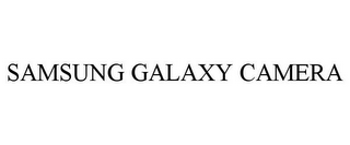 mark for SAMSUNG GALAXY CAMERA, trademark #85529578