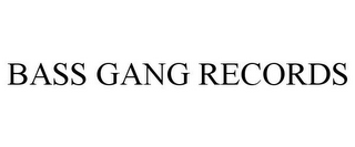 mark for BASS GANG RECORDS, trademark #85530348