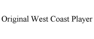 mark for ORIGINAL WEST COAST PLAYER, trademark #85530460
