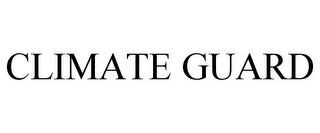 mark for CLIMATE GUARD, trademark #85530670
