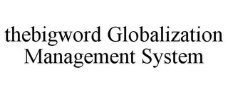 mark for THEBIGWORD GLOBALIZATION MANAGEMENT SYSTEM, trademark #85531442