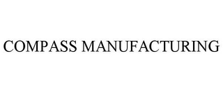 mark for COMPASS MANUFACTURING, trademark #85532489