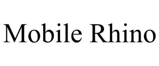 mark for MOBILE RHINO, trademark #85532505