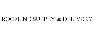 mark for ROOFLINE SUPPLY & DELIVERY, trademark #85532622