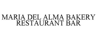 mark for MARIA DEL ALMA BAKERY RESTAURANT BAR, trademark #85532633