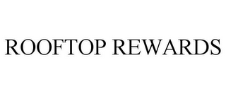 mark for ROOFTOP REWARDS, trademark #85532676