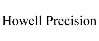 mark for HOWELL PRECISION, trademark #85532920