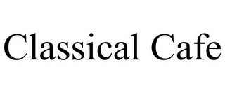 mark for CLASSICAL CAFE, trademark #85533561