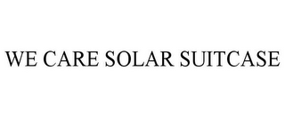mark for WE CARE SOLAR SUITCASE, trademark #85534049