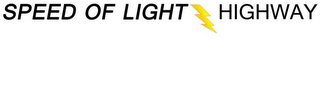 mark for SPEED OF LIGHT HIGHWAY, trademark #85534269