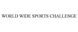 mark for WORLD WIDE SPORTS CHALLENGE, trademark #85534434