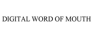 mark for DIGITAL WORD OF MOUTH, trademark #85536076