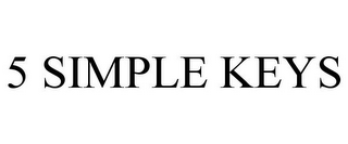 mark for 5 SIMPLE KEYS, trademark #85536234