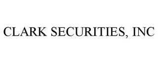 mark for CLARK SECURITIES, INC, trademark #85536256