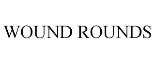 mark for WOUND ROUNDS, trademark #85536317