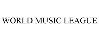 mark for WORLD MUSIC LEAGUE, trademark #85536324