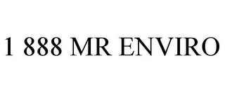 mark for 1 888 MR ENVIRO, trademark #85536732