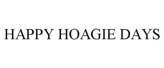 mark for HAPPY HOAGIE DAYS, trademark #85537034