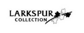 mark for LARKSPUR COLLECTION, trademark #85537238
