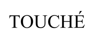 mark for TOUCHÉ, trademark #85537522