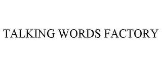 mark for TALKING WORDS FACTORY, trademark #85537577