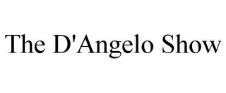 mark for THE D'ANGELO SHOW, trademark #85537794