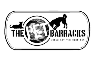 mark for THE PET BARRACKS HOOAH LET THE DOGS OUT, trademark #85537933