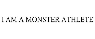 mark for I AM A MONSTER ATHLETE, trademark #85538069