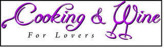 mark for COOKING & WINE FOR LOVERS, trademark #85538131