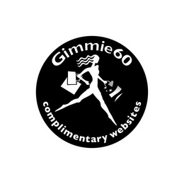 mark for GIMMIE60 COMPLIMENTARY WEBSITES, trademark #85538165