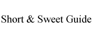mark for SHORT & SWEET GUIDE, trademark #85538297