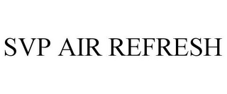mark for SVP AIR REFRESH, trademark #85538310