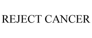mark for REJECT CANCER, trademark #85538726