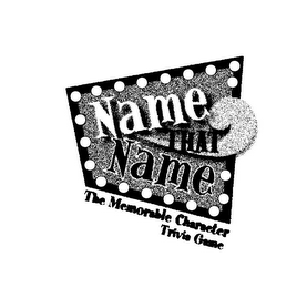 mark for NAME THAT NAME THE MEMORABLE CHARACTER TRIVIA GAME, trademark #85538741