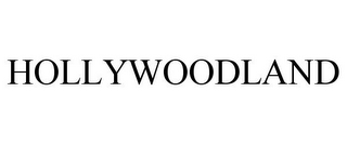 mark for HOLLYWOODLAND, trademark #85538932
