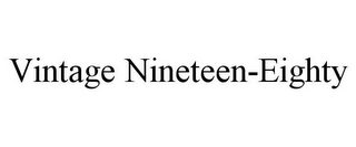 mark for VINTAGE NINETEEN-EIGHTY, trademark #85538933