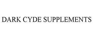 mark for DARK CYDE SUPPLEMENTS, trademark #85539210