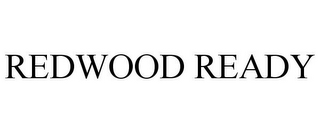 mark for REDWOOD READY, trademark #85539511