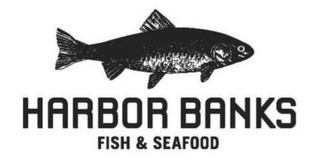 mark for HARBOR BANKS FISH & SEAFOOD, trademark #85539611