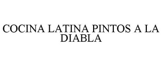 mark for COCINA LATINA PINTOS A LA DIABLA, trademark #85539621