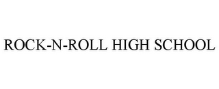 mark for ROCK-N-ROLL HIGH SCHOOL, trademark #85539652