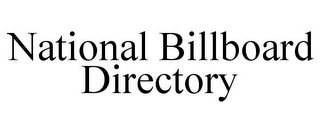 mark for NATIONAL BILLBOARD DIRECTORY, trademark #85540514