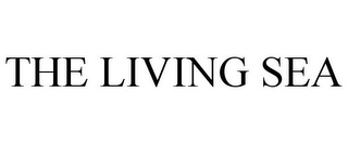 mark for THE LIVING SEA, trademark #85541161