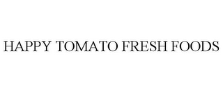 mark for HAPPY TOMATO FRESH FOODS, trademark #85541162